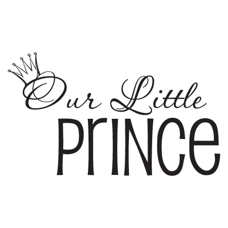 Our Little Prince Wall Quotes Decal Wallquotes Com
