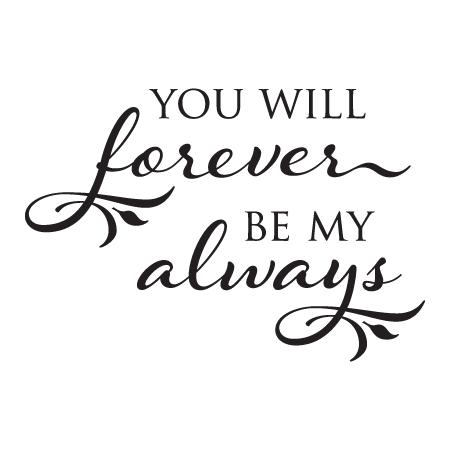 Forever Be My Always Elegant Wall Quotes Decal Wallquotescom
