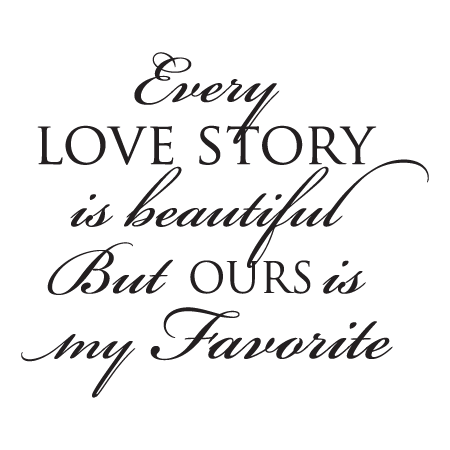 Every Love Story Wall QuotesTM Decal