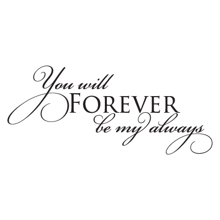 Forever Be My Always Wall QuotesTM Decal