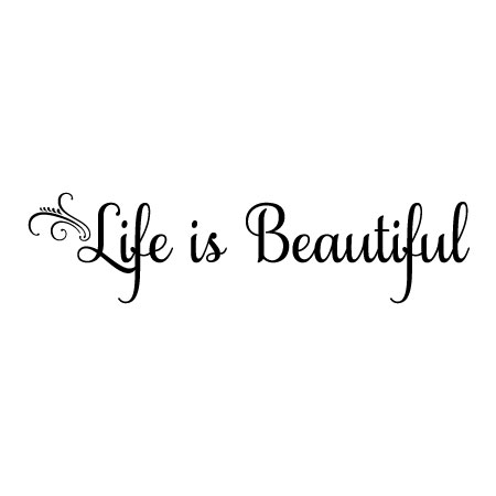Life is Beautiful Wall Quotes™ Decal | WallQuotes.com