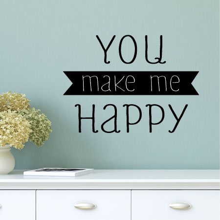 you make me happy wall quotes decal
