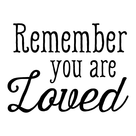 Remember You Are Loved Wall Quotes Decal