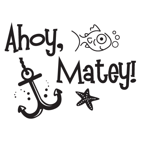 Ahoy Matey Wall Quotes Decal Wallquotes Com