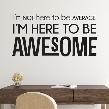 I39m here to be awesome wall quotestm decal wallquotescom for Awesome wall decal directions