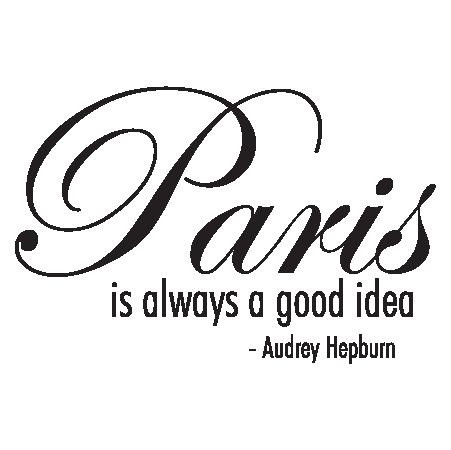 Paris Good Idea Wall Quotes Decal Wallquotescom