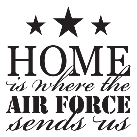 Where The Air Force Sends Us Wall Quotes Decal