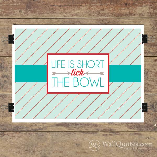 Lick The Bowl Wall Quotes Gicl 233 E Art Print Wallquotes Com