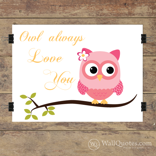 Owl Always Love You Wall Quotes Gicl 233 E Art Print