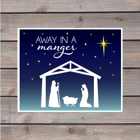 Away In A Manger Wall Quotes Gicl 233 E Art Print
