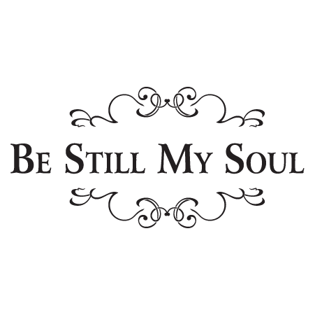 Be Still My Soul Wall Quotes Decal Wallquotescom