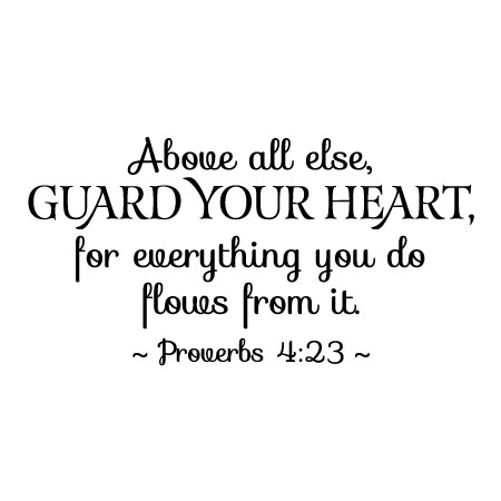 Guard Your Heart Wall Quotes Decal Wallquotescom