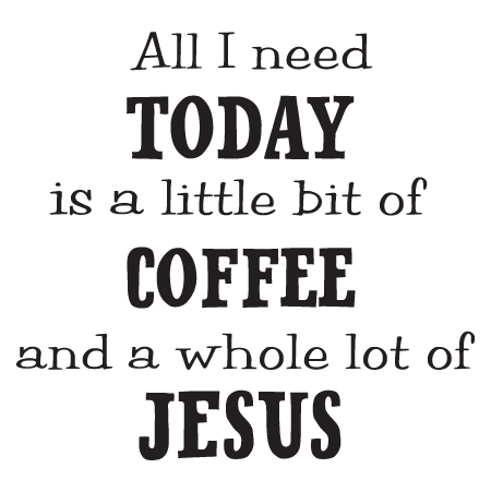 coffee and jesus wall quotes decal com