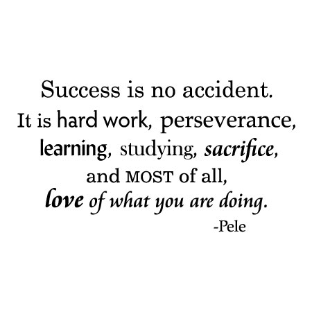Success Is No Accident Pele Wall Quotes Decal Wallquotes Com