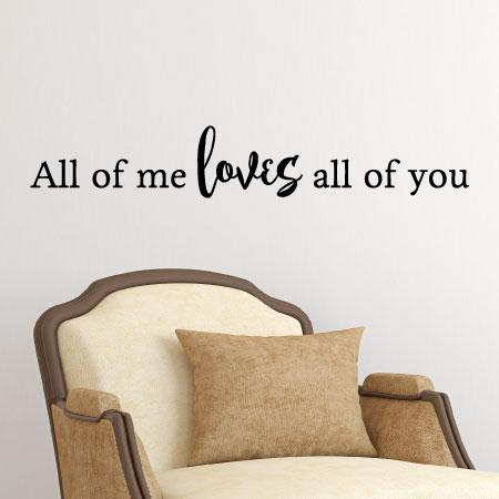 All of me loves all of you wall quotes vinyl lettering wall decal home decor love song lyrics john legend anniversary dance first dance wedding song
