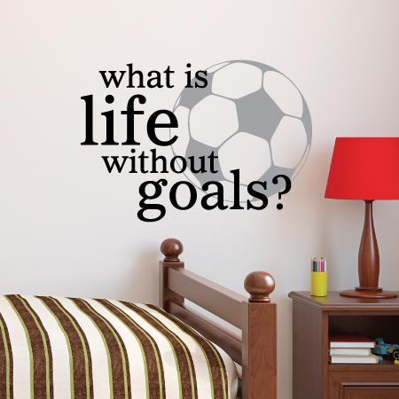 What is life without goals? [soccer ball] wall quotes vinyl lettering wall decal home decor sports