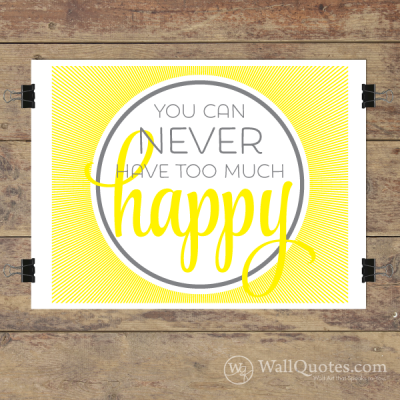 Never Have Too Much Happy Wall Quotes™ Giclée Art Print