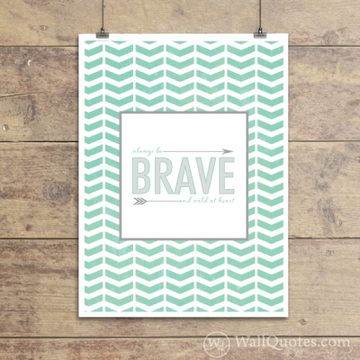 Be Brave Wall Quotes™ Giclée Art Print