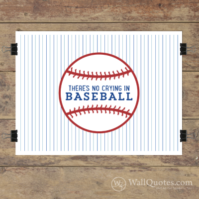 No Crying in Baseball Wall Quotes™ Giclée Art Print