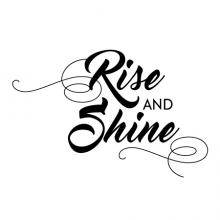 Rise And Shine Wall Quotes™ Decal, bedroom, have a good day good morning motivation wake up happy