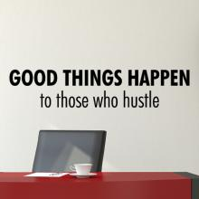 Good Things Happen Wall Quotes™ Decal, office quote, home office, hustle