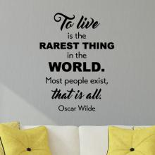 To live is the rarest thing in the world. Most people exist, that is all. Oscar Wilde wall quotes vinyl lettering wall decal home decor book literature read reading author