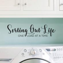Sorting Out Life one load at a time laundry room wash dry washer dryer wall quotes vinyl decal