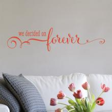 We Decided On Forever Wall Quotes vinyl Decal, love, true love, marriage, wedding, bedroom decor