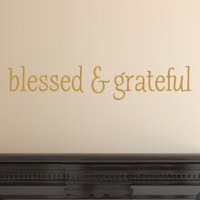 Blessed and Grateful Wall Quotes Decal