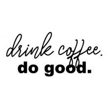 drink coffee do good wall quotes vinyl lettering wall decal home decor vinyl stencil caffeine  mug coffee bar kitchen drink cafe
