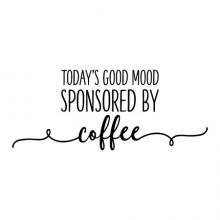 Today's good mood sponsored by coffee wall quotes vinyl lettering wall decal home decor vinyl stencil coffee bar inspiration need coffee