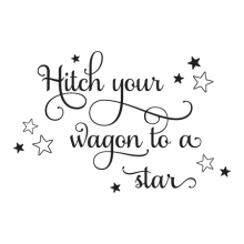 Hitch Your Wagon To A Star Wall Quotes™ Decal great for any home