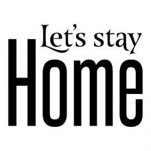 Let's stay home wall quotes vinyl lettering wall decal entry entryway welcome let us stay home