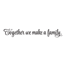 Together We Make A Family Wall Quotes™ Decal perfect for any home