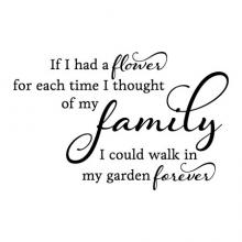 If I had a flower for every time I thought of my family I could walk in my garden forever wall quotes vinyl decal home decor love