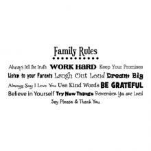 Family Rules: Always Tell the Truth / Work Hard / Keep Your Promises / Listen to your Parents - Laugh Out Loud / Be Grateful / Always Say I Love You / Use Kind Words - Believe in Yourself / Say Please & Thank You / Try New Things - Remember You Are Loved