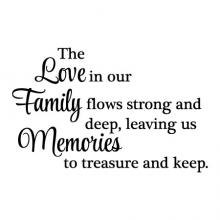 The love in our family flows strong and keep, leaving us memories to treasure and keep wall quotes vinyl lettering wall decal