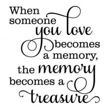 When someone you love becomes a memory, the memory becomes a treasure wall quotes vinyl lettering wall decal home decor wall stencil family home