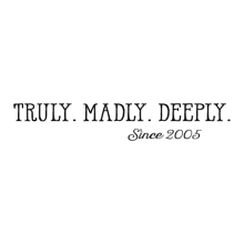 Truly.Madly.Deeply Since [custom year]