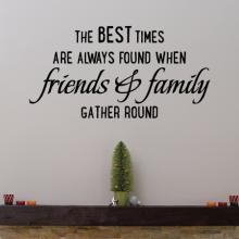 Best Times With Family & Friends Wall Quotes™ Decal