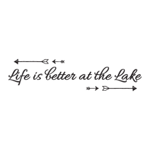 Life Is Better At The Lake Wall Quotes™ Decal great for any home