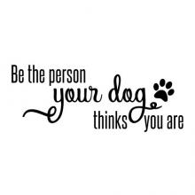 The Person Your Dog Thinks You Are Wall Quotes Decal, pet, inspiration, motivation, paw print