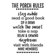 The Porch Rules / stay awhile / read a good book / sip a drink / watch the sunset / take a nap / relax & unwind / daydream / visit with friends / make memories wall quotes vinyl lettering vinyl decal relaxing inspiration