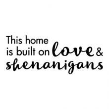 This home is built on love & shenanigans wall quotes vinyl lettering wall decal entry entryway family chaos