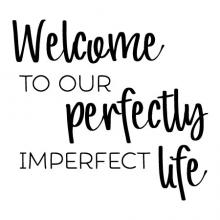 Welcome to our perfectly imperfect life wall quotes vinyl lettering wall decal home decor vinyl stencil home house perfect entry hello