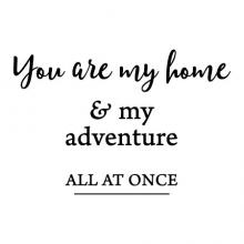 you are my home and my adventure all at once wall quotes vinyl decal home decor vinyl stencil love new hous