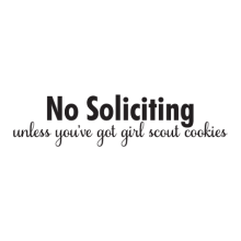 no soliciting unless you've got girl scout cookies decal