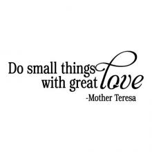 Do small things with great love. Mother Teresa wall quotes vinyl lettering wall decal inspirational saint
