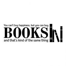 You can't buy happiness, but you can buy books and that's kind of the same thing wall quotes vinyl decal read reading library literature book