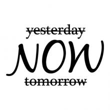 Not Yesterday NOW Not Tomorrow wall quote vinyl decal inspiration motivation get it done office home desk decor